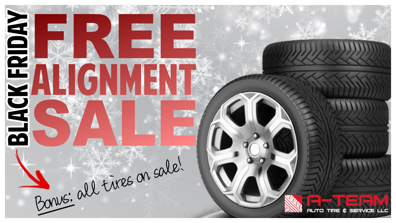 Tires For Sale >> Black Friday Free Alignment Plus All Tires On Sale A Team Auto